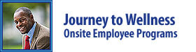 Journey To Wellness - Onsite Employee							  Programs